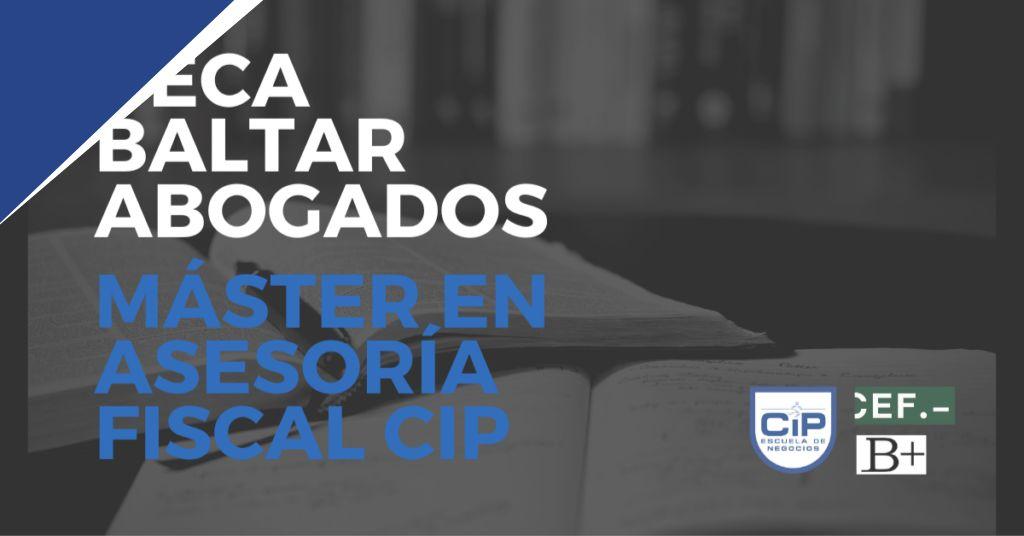 Beca Máster en Asesoría Fiscal CiP