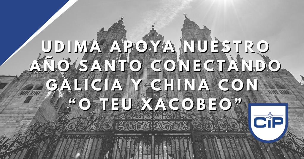 """UDIMA apoya nuestro Año Santo conectando Galicia y China con """"O Teu Xacobeo"""""""
