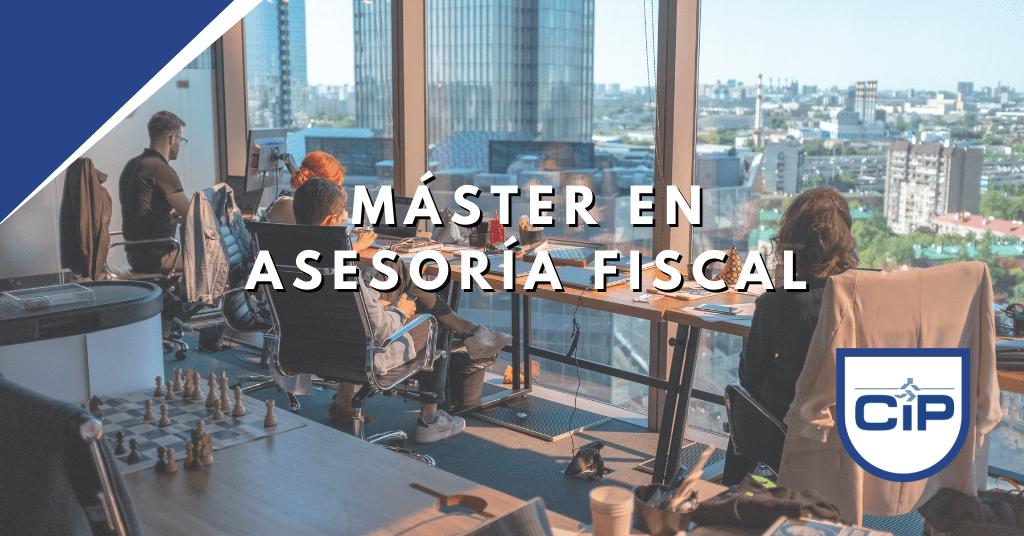 29º Edición del Máster en Asesoría Fiscal